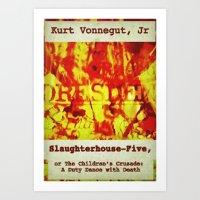 kurt vonnegut Art Prints featuring Kurt Vonnegut, Slaughterhouse Five by busylittle1way