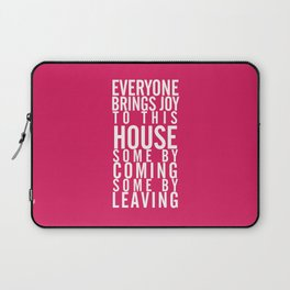 Home wall art typography quote, everyone brings joy to this house, some by coming, some by leaving Laptop Sleeve