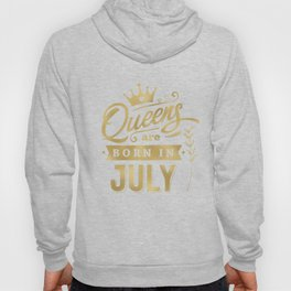 Queens Are Born In July Gold Typography Birthday Hoody
