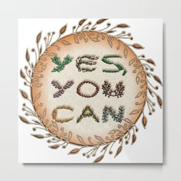 Yes, You Can Metal Print