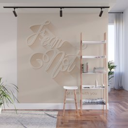 Fear Not, for I am With You Wall Mural