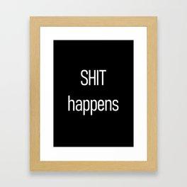 Shit happens Black Framed Art Print