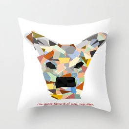 I'm quite fawn'd of you, my deer. Throw Pillow