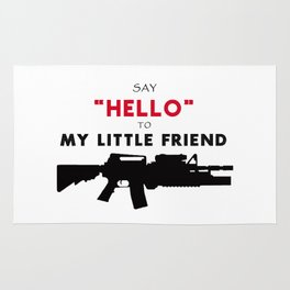 say hello to my little friend Rug