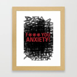 F*** YOU ANXIETY! Framed Art Print