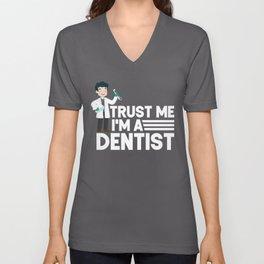 Trust Me I'm A Dentist Dental Assistant Teeth Unisex V-Neck