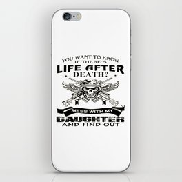 Mess With My Daughter And Find Out! iPhone Skin