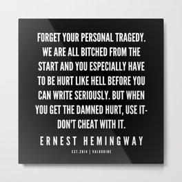 24   |Ernest Hemingway Quote Series  | 190613 Metal Print