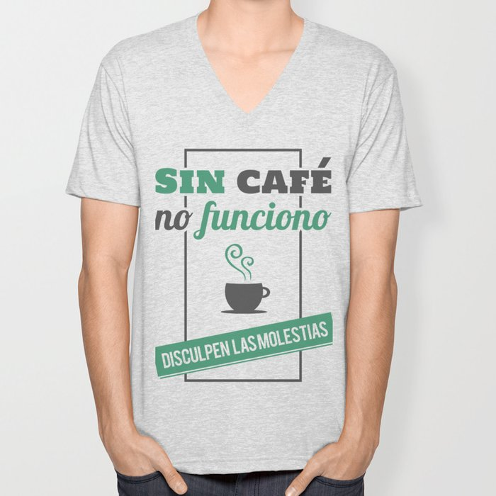 I Don't Work Without Coffee, Sorry for The Inconvenience Unisex V-Neck