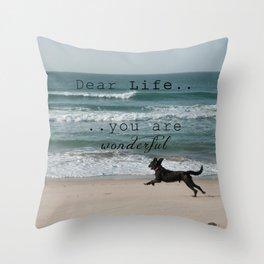 Dear Life... Throw Pillow