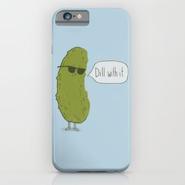 Dill with it iPhone Case