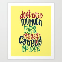 Can't Buy Me Love Art Print