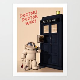 Doctor? Doctor Who? Art Print