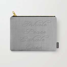 Inhale Peace, Exhale Ease Gray Tones Carry-All Pouch