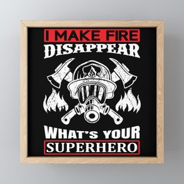 I Make Fire Disappear What's your Superpower Framed Mini Art Print