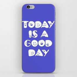 Today Is A Good Day! iPhone Skin