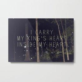 I carry my king's heart inside my heart. Metal Print