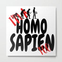 Homosapien Metal Print