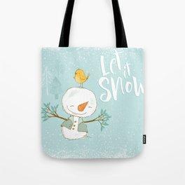 let it snow 4 Tote Bag