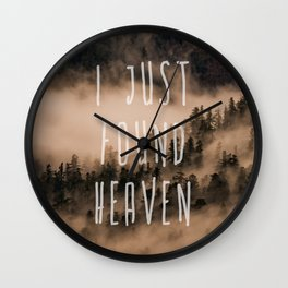 I Just Found Heaven Foggy Forest Wall Clock