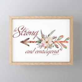 Strong and courageous Framed Mini Art Print