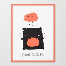 RAIN OVER ME Canvas Print