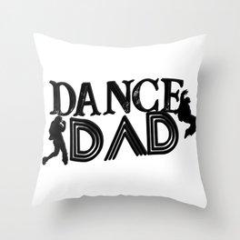 Dance Dad Balle Gift for Men Hip Hop Ballerina Class Throw Pillow