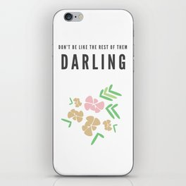 Don't Be Like The Rest of Them, Darling iPhone Skin