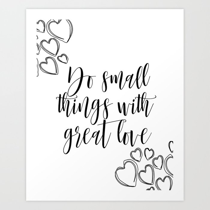 Small Great Things Quote: Do Small Things With Great Love Quote, Printable Quote
