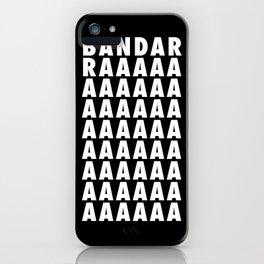 BANDARRAAAAA iPhone Case