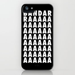 BANDARRAAAAA iPhone Case