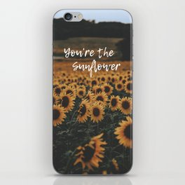 You're The Sunflower iPhone Skin