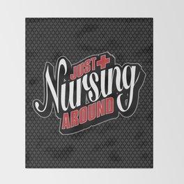 Just Nursing Around Throw Blanket