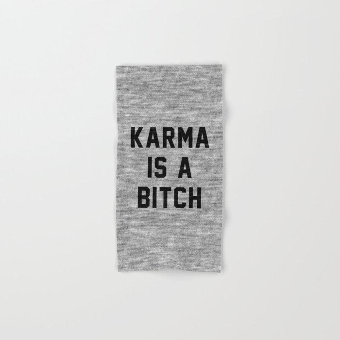Karma is a Bitch Hand & Bath Towel