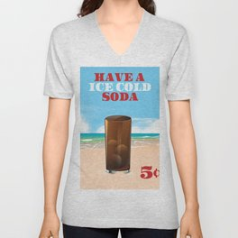 have a ice cold soda beach edition Unisex V-Neck