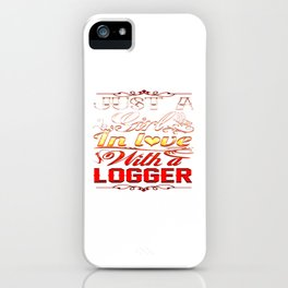 In love with Logger iPhone Case