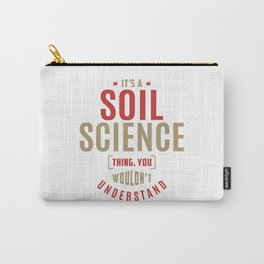 Soil Science Thing Carry-All Pouch