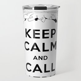 KEEP CALM AND CALL CATBUS Travel Mug