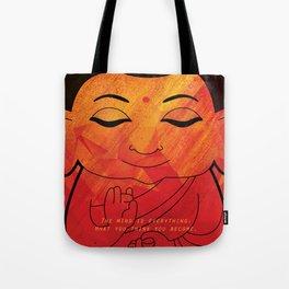 Buddha - What you think you become Tote Bag
