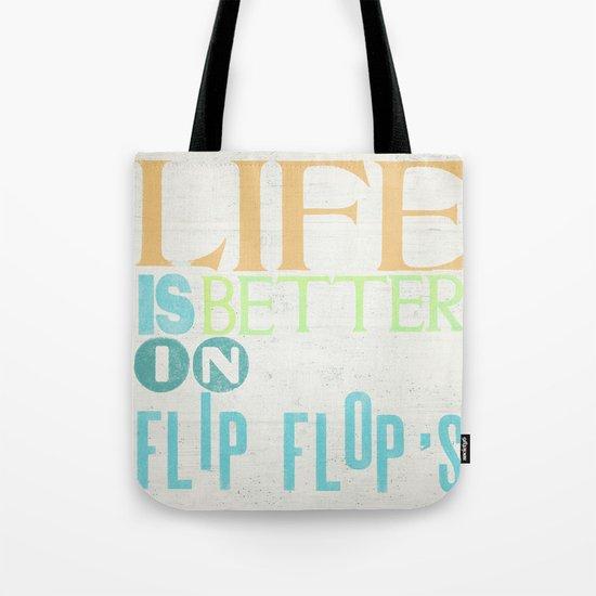 LIFE IS BETTER IN FLIP FLOPS Tote Bag