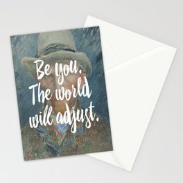 Be you. The world will adjust. Stationery Cards