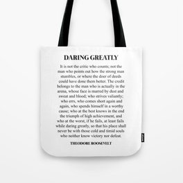 Daring Greatly, Theodore Roosevelt, Quote Tote Bag