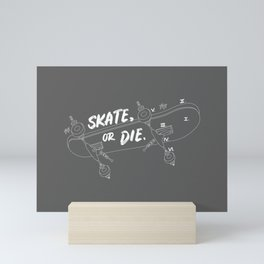 Skate Or Die Drawing Mini Art Print