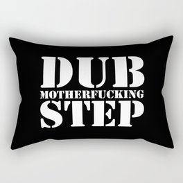 Dub Motherf*cking Step EDM Quote Rectangular Pillow