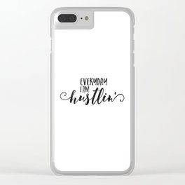 rick ross song, everyday i am hustlin', office decor,home decor,lyrics quote,girls room decor,hustle Clear iPhone Case