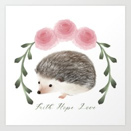 Faith, Hope, and Love Hedgehog Art Print
