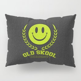 Old Skool Academy Rave Quote Pillow Sham
