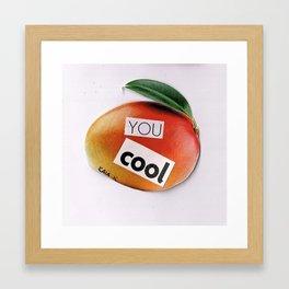 YOU COOL Framed Art Print