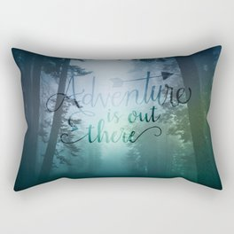 Adventure is out there in the woods Rectangular Pillow