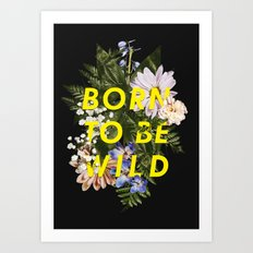 Born To Be Wild I Art Print